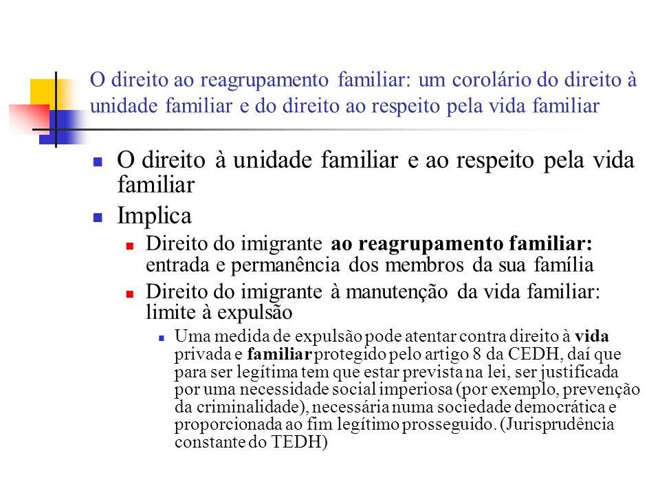 O direito ao reagrupamento familiar: um corolário do direito à unidade familiar e do direito ao respeito pela vida familiar O direito à unidade famili