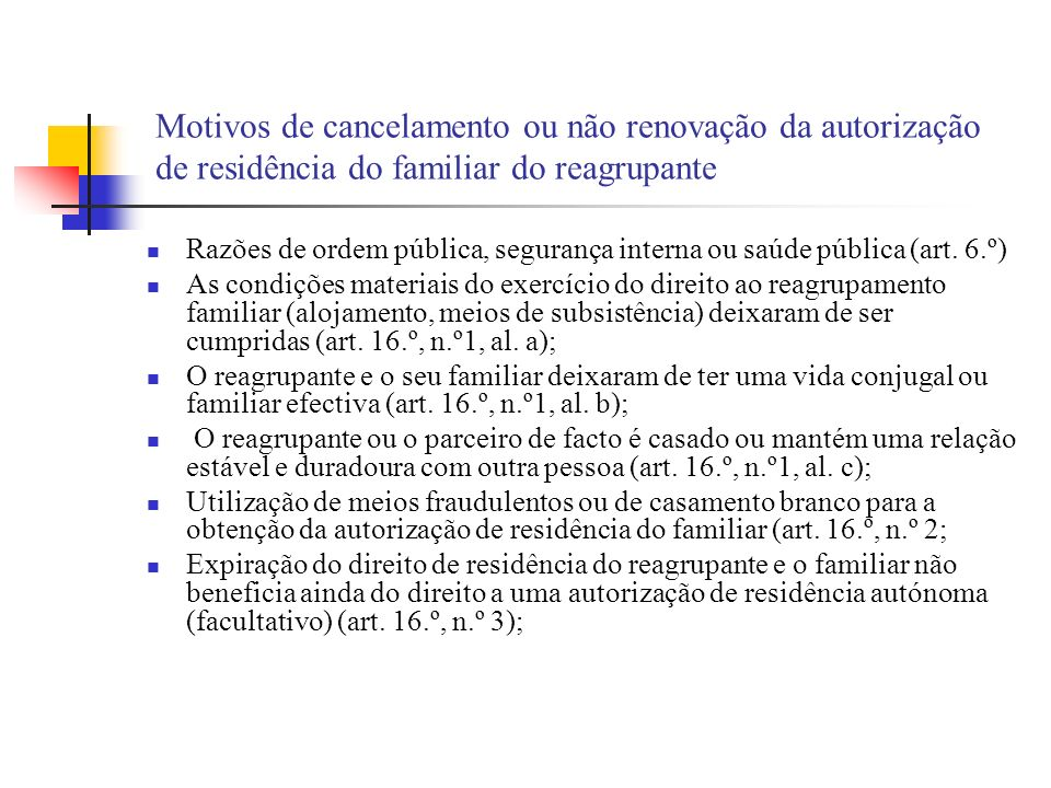 Motivos de cancelamento ou não renovação da autorização de residência do familiar do reagrupante Razões de ordem pública, segurança interna ou saúde p