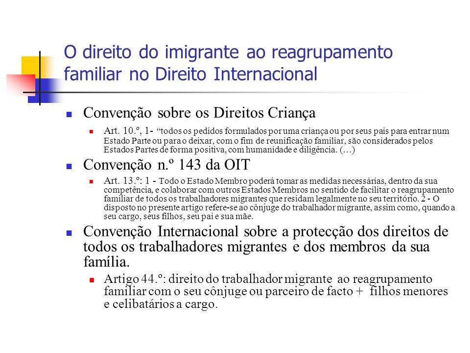 O direito do imigrante ao reagrupamento familiar no Direito Internacional Convenção sobre os Direitos Criança Art. 10.º, 1- todos os pedidos formulado