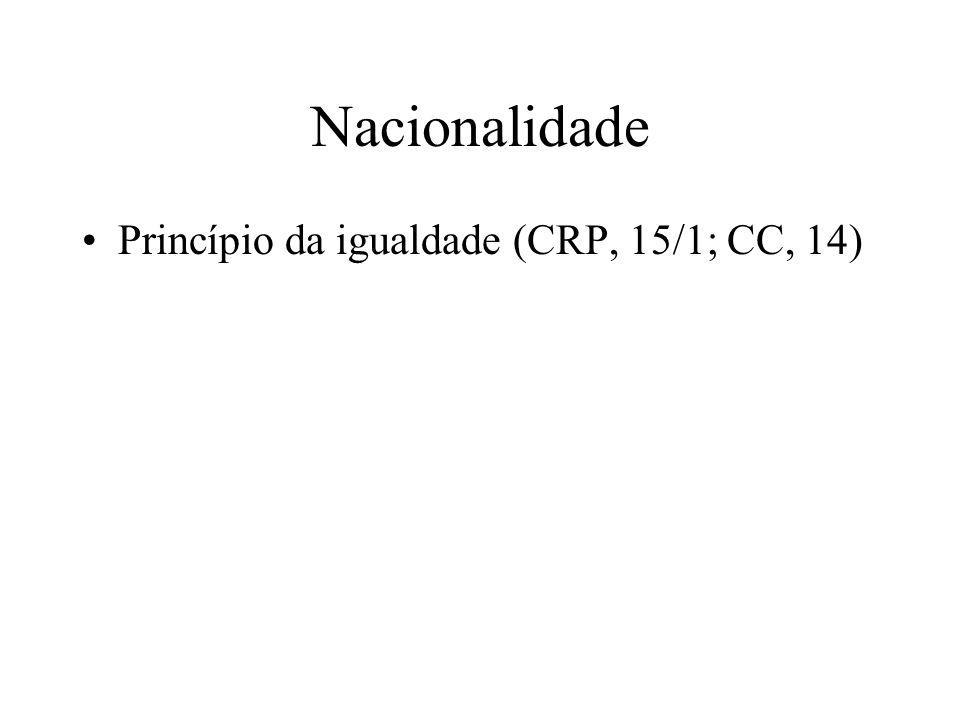 Nacionalidade Princípio da igualdade (CRP, 15/1; CC, 14)