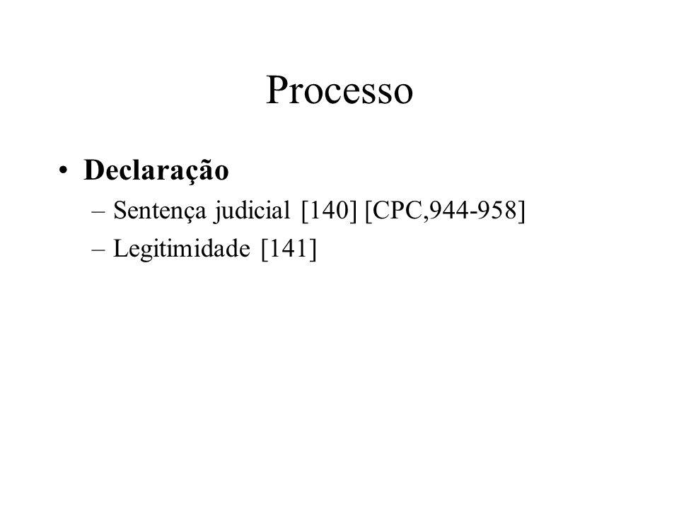Processo Declaração –Sentença judicial [140] [CPC,944-958] –Legitimidade [141]