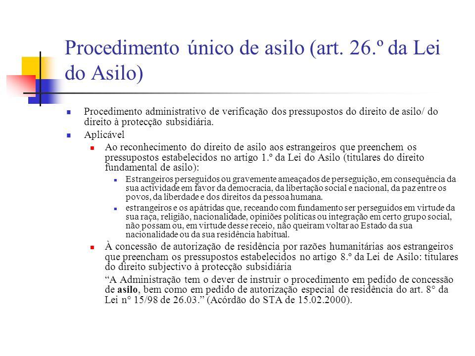 Procedimento único de asilo (art. 26.º da Lei do Asilo) Procedimento administrativo de verificação dos pressupostos do direito de asilo/ do direito à