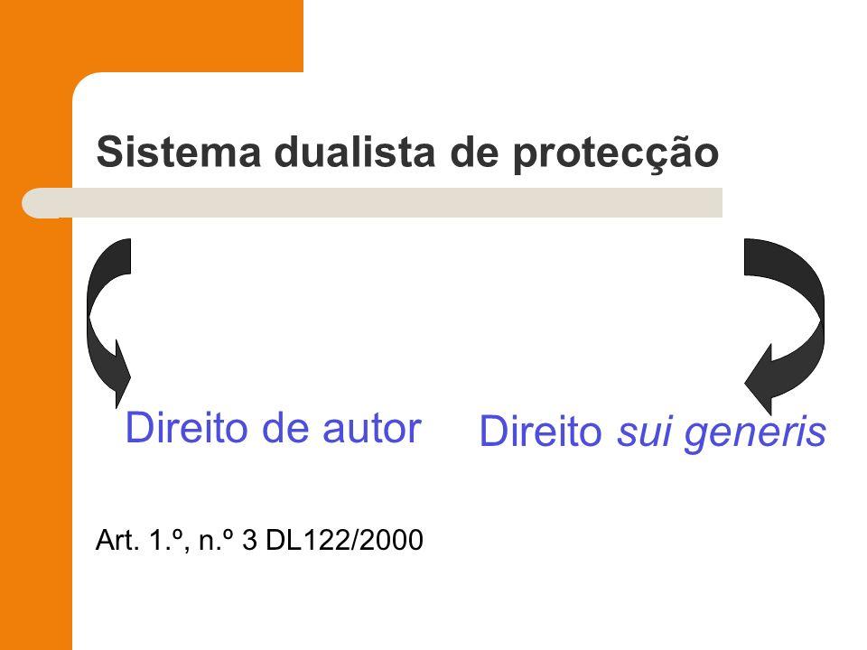 Sistema dualista de protecção Direito de autor Art. 1.º, n.º 3 DL122/2000 Direito sui generis