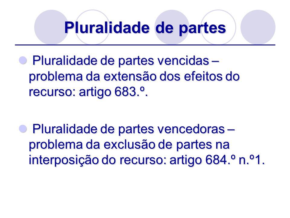 Pluralidade de partes vencidas – problema da extensão dos efeitos do recurso: artigo 683.º. Pluralidade de partes vencidas – problema da extensão dos