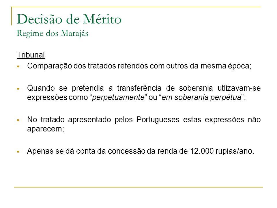 Decisão de Mérito Regime dos Marajás Tribunal Comparação dos tratados referidos com outros da mesma época; Quando se pretendia a transferência de sobe
