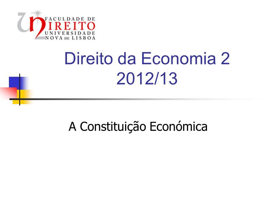 Direito da Economia 2 2012/13 A Constituição Económica