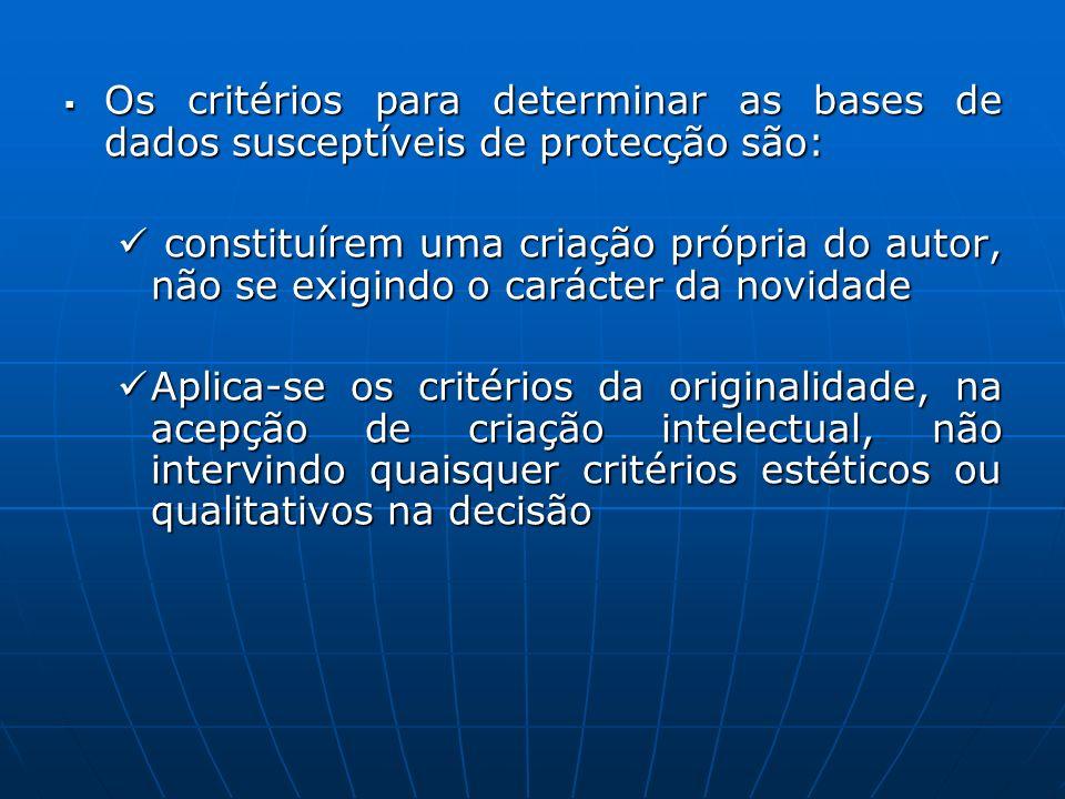 Os critérios para determinar as bases de dados susceptíveis de protecção são: Os critérios para determinar as bases de dados susceptíveis de protecção