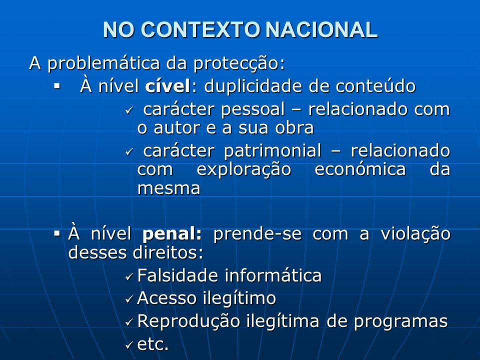 NO CONTEXTO NACIONAL A problemática da protecção: À nível cível: duplicidade de conteúdo À nível cível: duplicidade de conteúdo carácter pessoal – rel