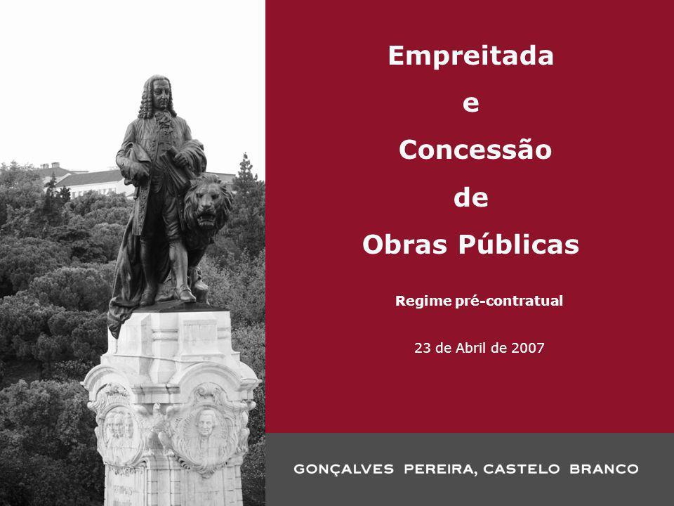 Empreitada e Concessão de Obras Públicas Regime pré-contratual 23 de Abril de 2007