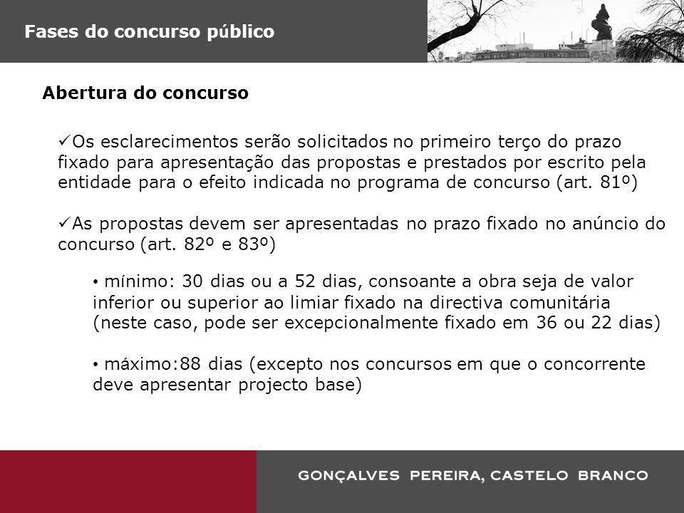 Fases do concurso p ú blico Abertura do concurso Os esclarecimentos serão solicitados no primeiro terço do prazo fixado para apresentação das proposta