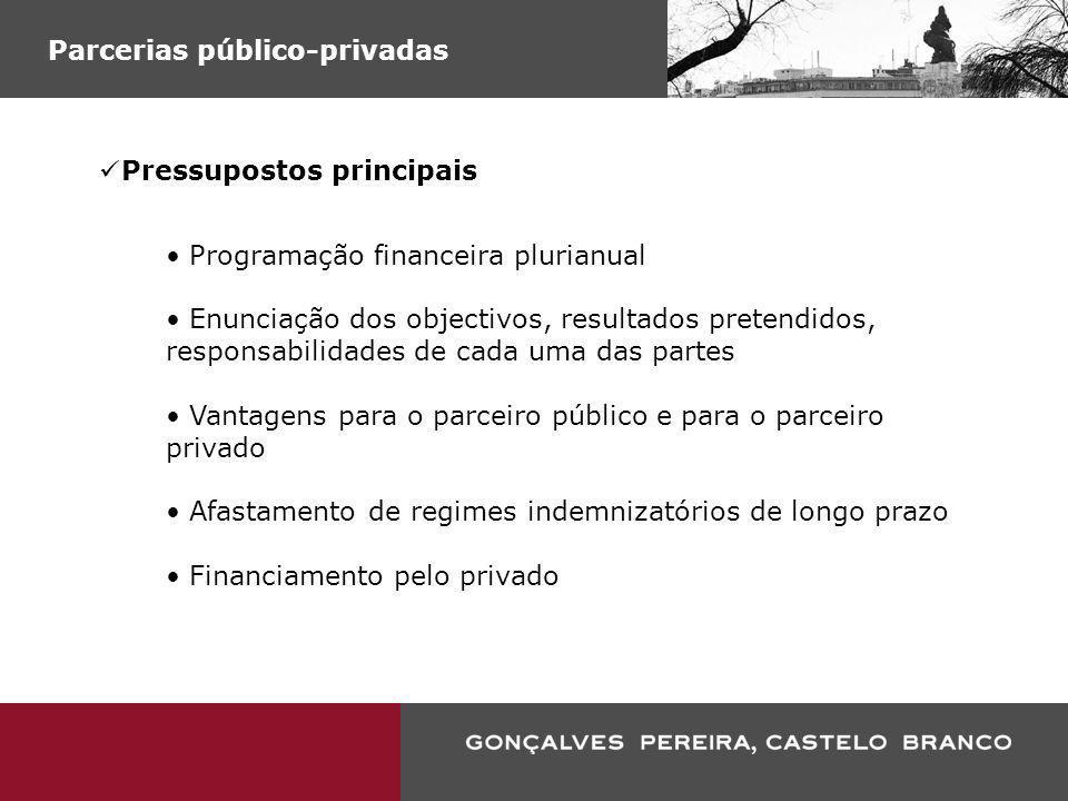 Parcerias público-privadas Pressupostos principais Programação financeira plurianual Enunciação dos objectivos, resultados pretendidos, responsabilida