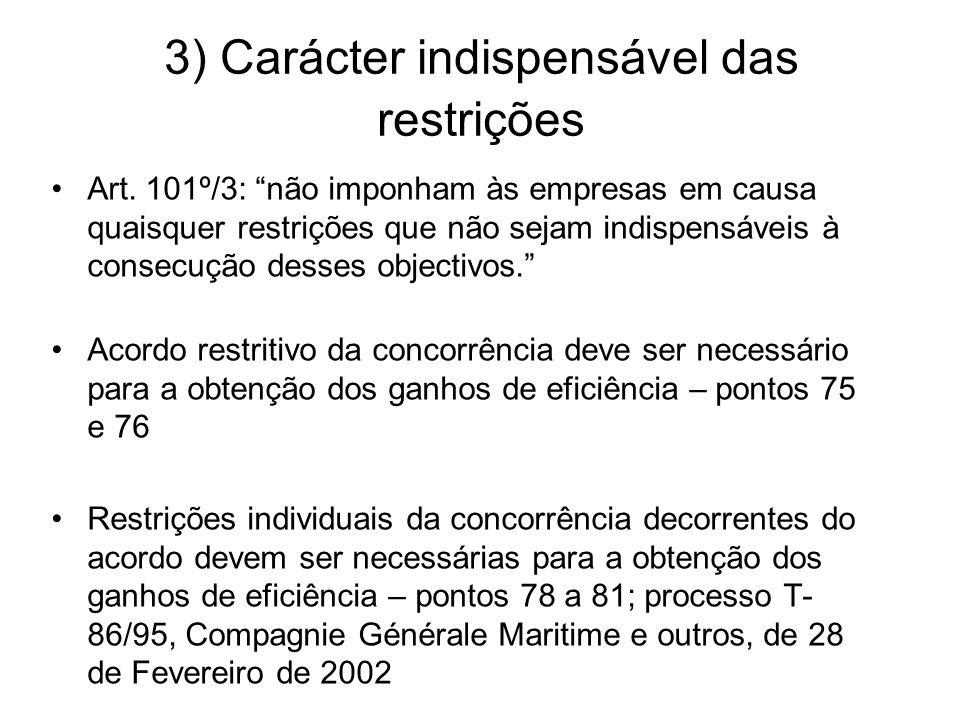 3) Carácter indispensável das restrições Art.