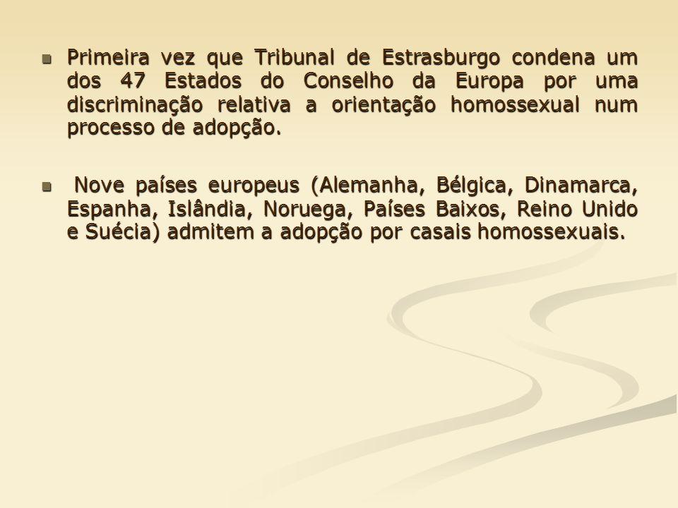 Primeira vez que Tribunal de Estrasburgo condena um dos 47 Estados do Conselho da Europa por uma discriminação relativa a orientação homossexual num p