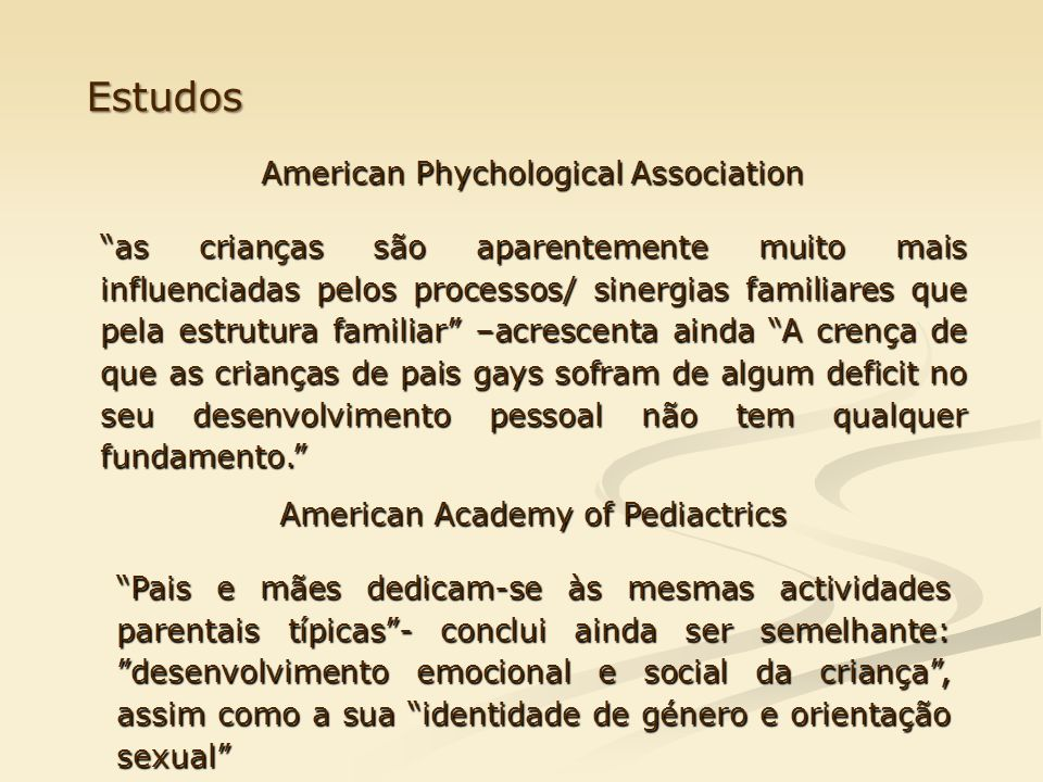 Estudos American Phychological Association as crianças são aparentemente muito mais influenciadas pelos processos/ sinergias familiares que pela estru