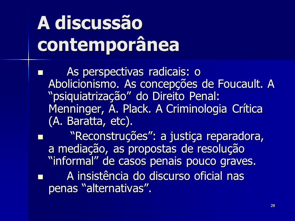 20 A discussão contemporânea As perspectivas radicais: o Abolicionismo. As concepções de Foucault. A psiquiatrização do Direito Penal: Menninger, A. P