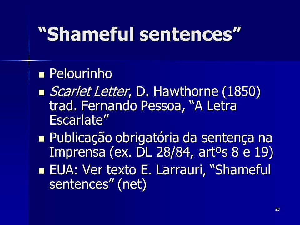 23 Shameful sentences Pelourinho Pelourinho Scarlet Letter, D. Hawthorne (1850) trad. Fernando Pessoa, A Letra Escarlate Scarlet Letter, D. Hawthorne