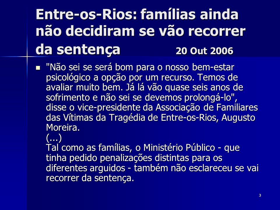 3 Entre-os-Rios: famílias ainda não decidiram se vão recorrer da sentença 20 Out 2006