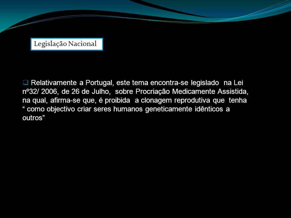Relativamente a Portugal, este tema encontra-se legislado na Lei nº32/ 2006, de 26 de Julho, sobre Procriação Medicamente Assistida, na qual, afirma-s