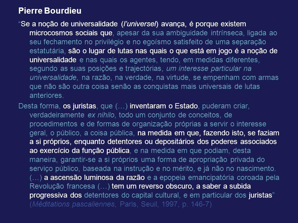 Pierre Bourdieu Se a noção de universalidade (luniversel) avança, é porque existem microcosmos sociais que, apesar da sua ambiguidade intrínseca, liga