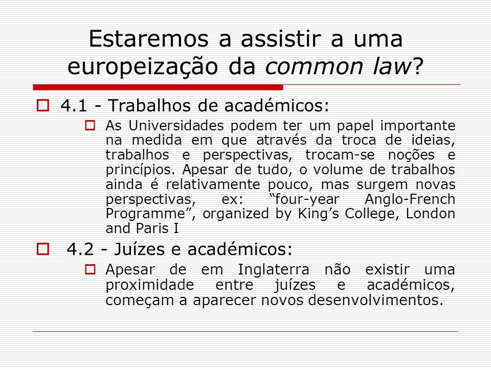 Estaremos a assistir a uma europeização da common law? 4.1 - Trabalhos de académicos: As Universidades podem ter um papel importante na medida em que