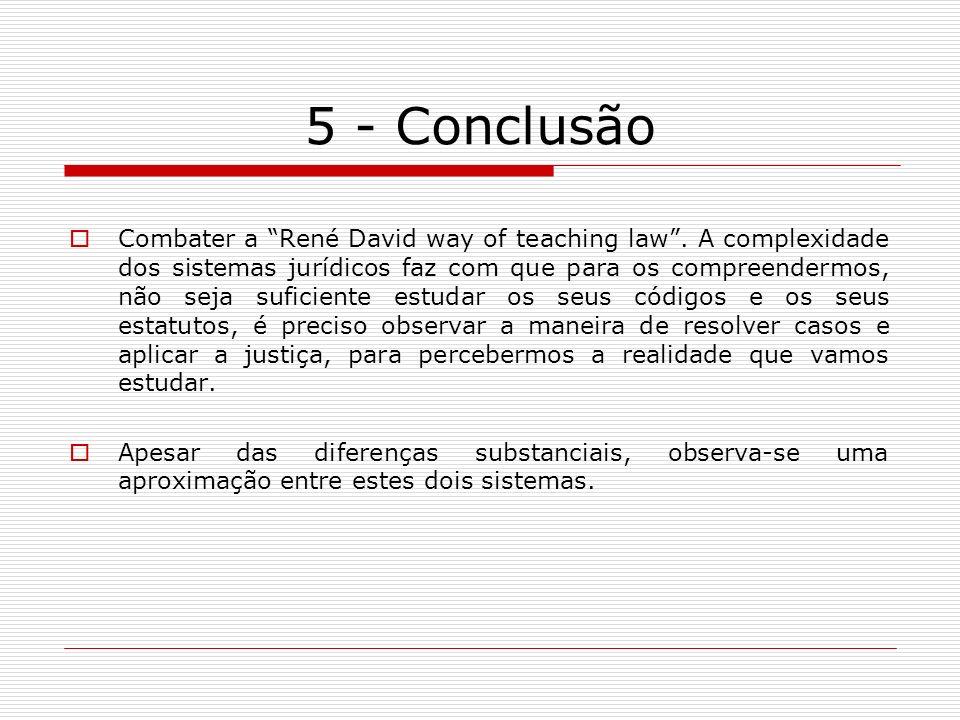 5 - Conclusão Combater a René David way of teaching law. A complexidade dos sistemas jurídicos faz com que para os compreendermos, não seja suficiente