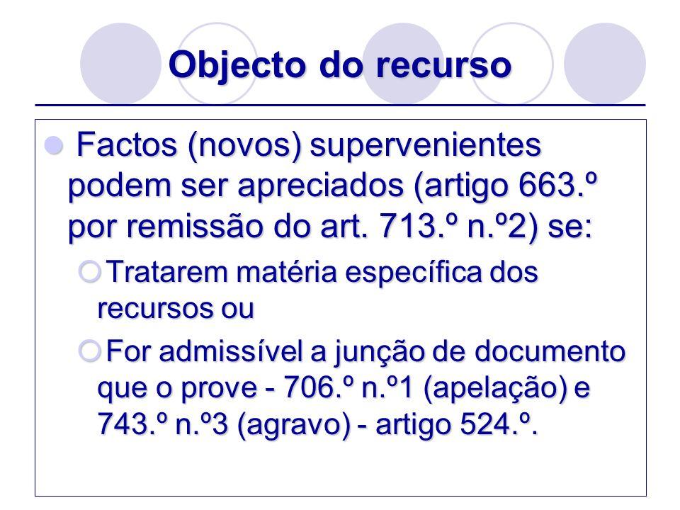 Âmbito do recurso Exemplo: Autor pediu anulação de um contrato com fundamento em erro e coação.