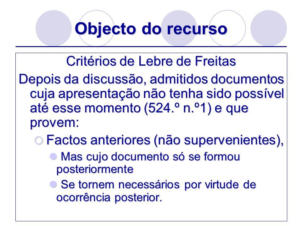 Âmbito do recurso Ampliação do objecto do recurso – 684.º-A Três tipos: 2.