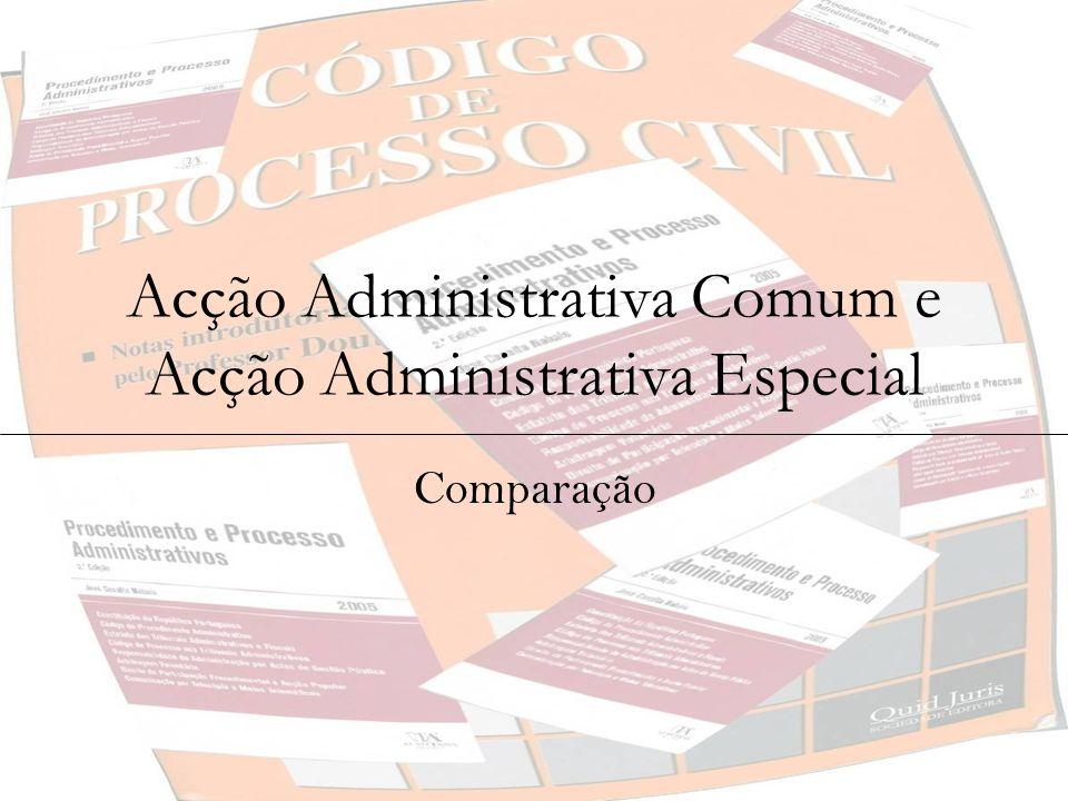 Acção Administrativa Comum e Acção Administrativa Especial Comparação
