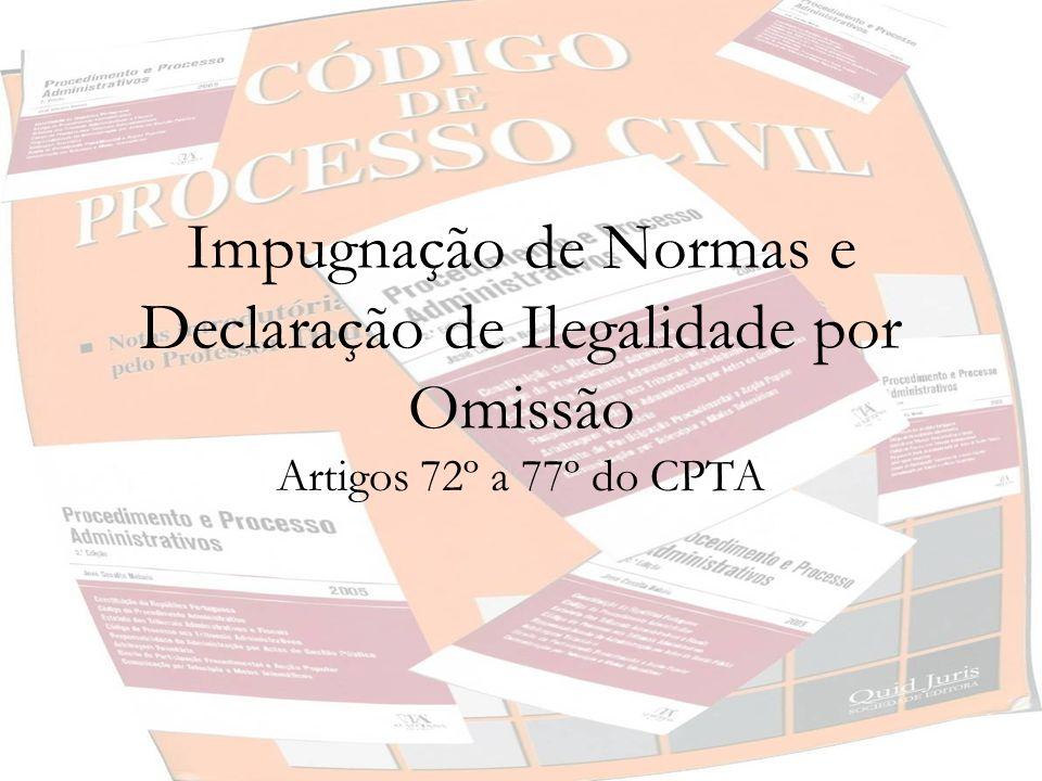 Impugnação de Normas e Declaração de Ilegalidade por Omissão - Pedido Impugnação de Normas: pede-se ao tribunal que este declare ilegais as certas normas.