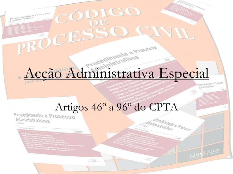 Acção Administrativa Especial Artigos 46º a 96º do CPTA