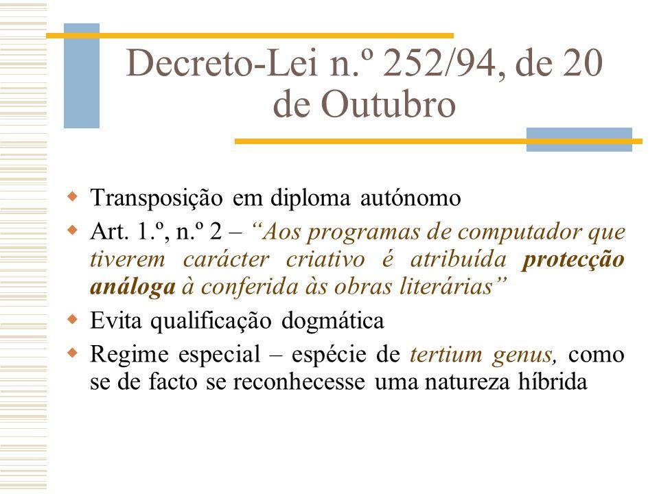 Decreto-Lei n.º 252/94, de 20 de Outubro Transposição em diploma autónomo Art. 1.º, n.º 2 – Aos programas de computador que tiverem carácter criativo