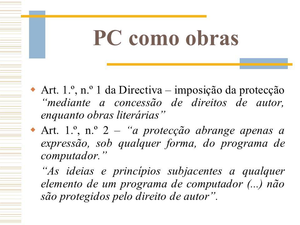 PC como obras Art. 1.º, n.º 1 da Directiva – imposição da protecção mediante a concessão de direitos de autor, enquanto obras literárias Art. 1.º, n.º