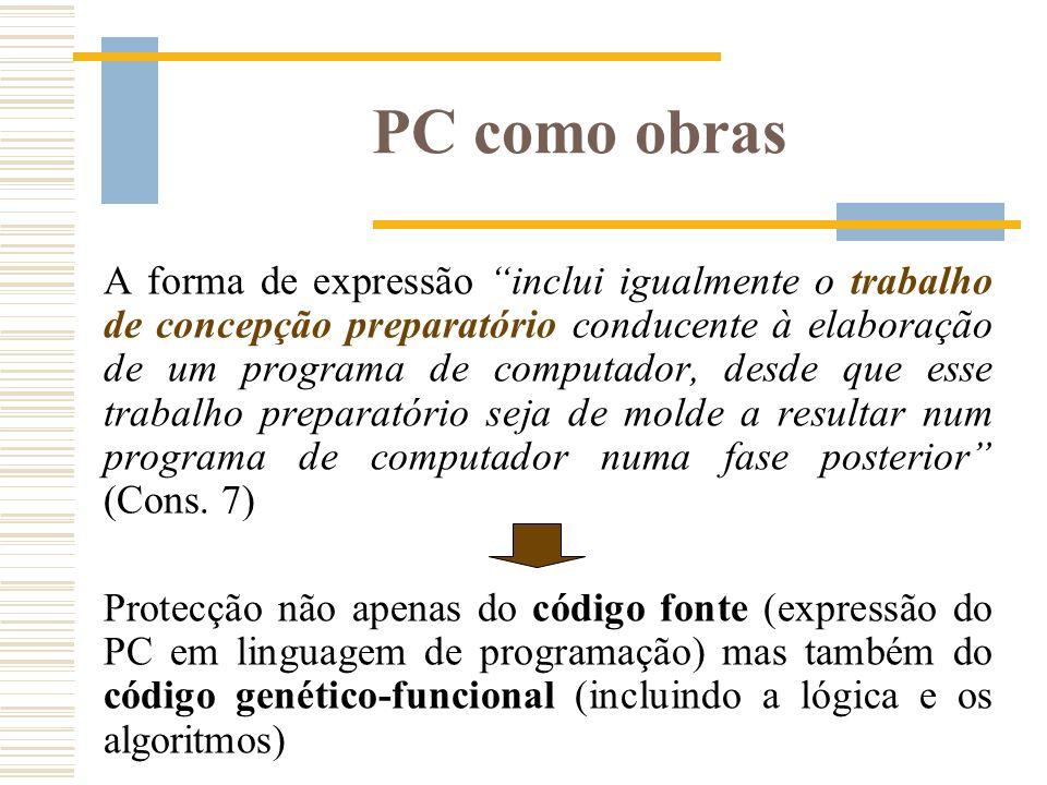 PC como obras A forma de expressão inclui igualmente o trabalho de concepção preparatório conducente à elaboração de um programa de computador, desde