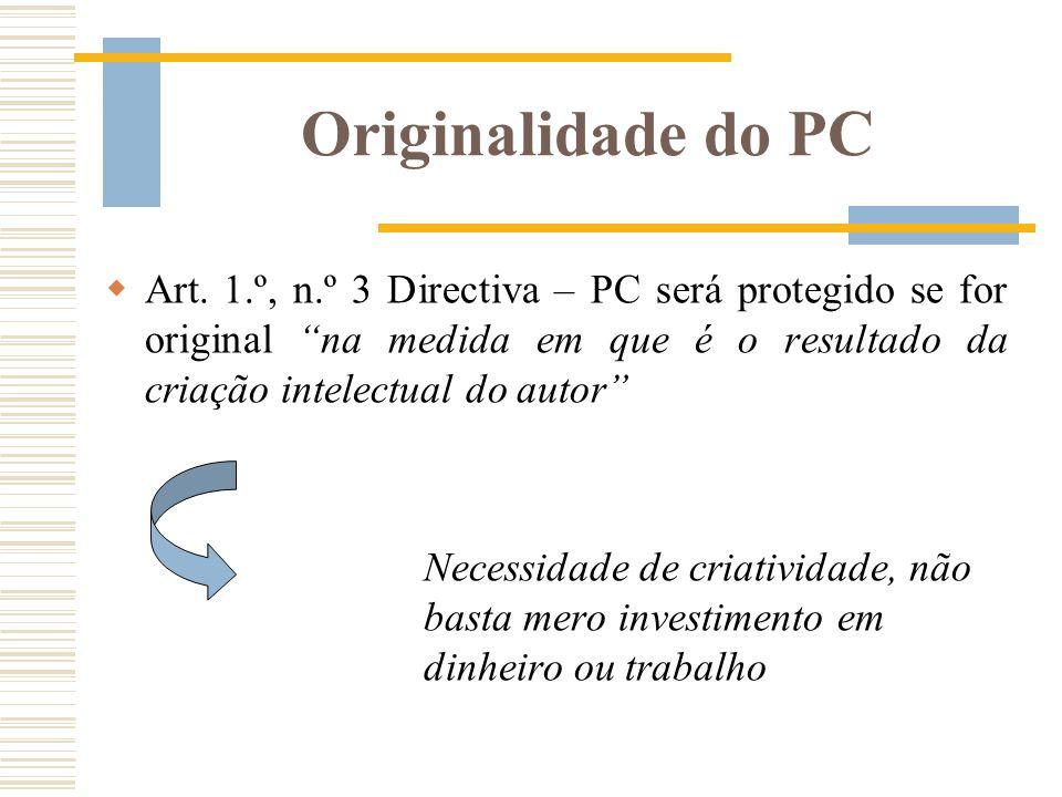 Originalidade do PC Art. 1.º, n.º 3 Directiva – PC será protegido se for original na medida em que é o resultado da criação intelectual do autor Neces