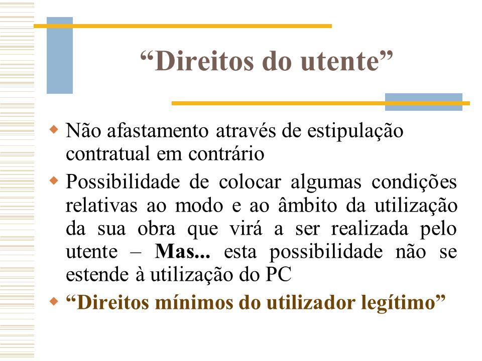 Direitos do utente Não afastamento através de estipulação contratual em contrário Possibilidade de colocar algumas condições relativas ao modo e ao âm