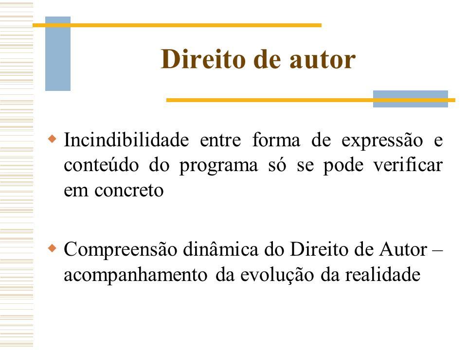 Direito de autor Incindibilidade entre forma de expressão e conteúdo do programa só se pode verificar em concreto Compreensão dinâmica do Direito de A