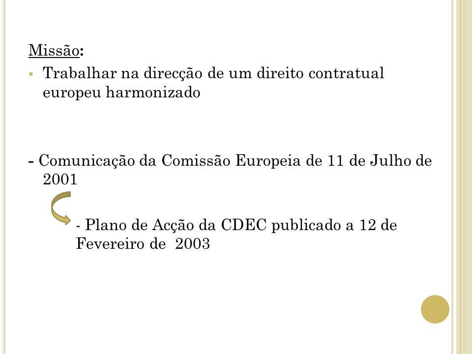 Missão : Trabalhar na direcção de um direito contratual europeu harmonizado - Comunicação da Comissão Europeia de 11 de Julho de 2001 - Plano de Acção