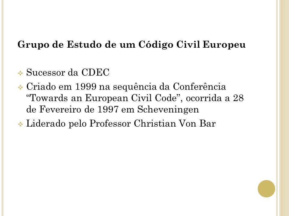 Grupo de Estudo de um Código Civil Europeu Sucessor da CDEC Criado em 1999 na sequência da Conferência Towards an European Civil Code, ocorrida a 28 d