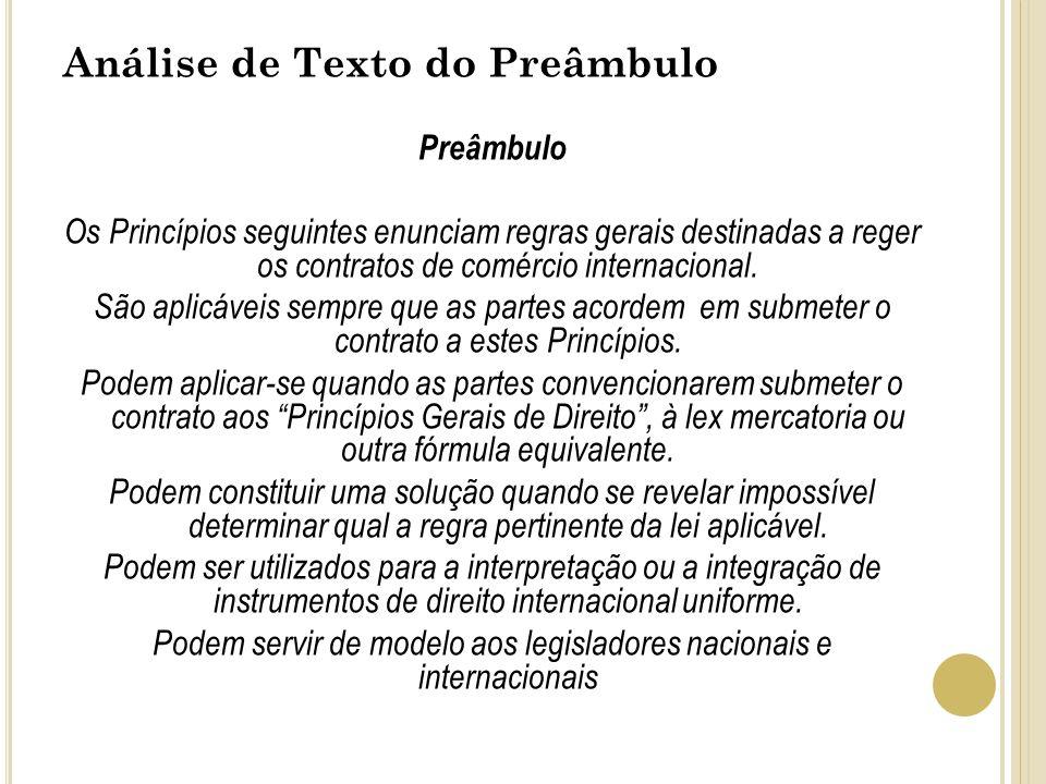 Análise de Texto do Preâmbulo Preâmbulo Os Princípios seguintes enunciam regras gerais destinadas a reger os contratos de comércio internacional. São