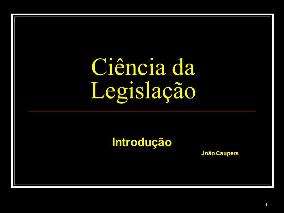 1 Ciência da Legislação Introdução João Caupers