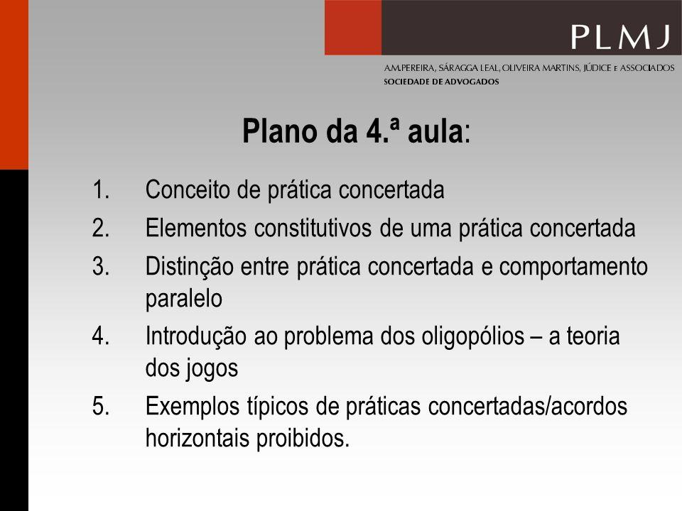 Plano da 4.ª aula : 1.Conceito de prática concertada 2.Elementos constitutivos de uma prática concertada 3.Distinção entre prática concertada e compor