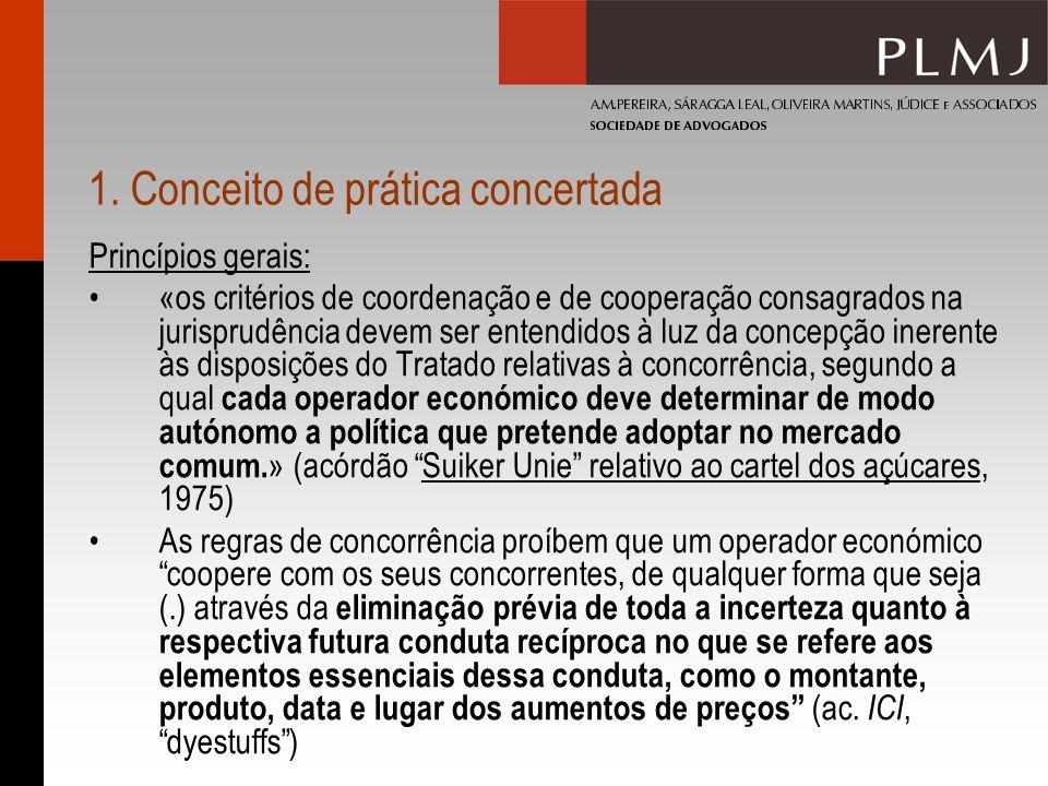 1. Conceito de prática concertada Princípios gerais: «os critérios de coordenação e de cooperação consagrados na jurisprudência devem ser entendidos à