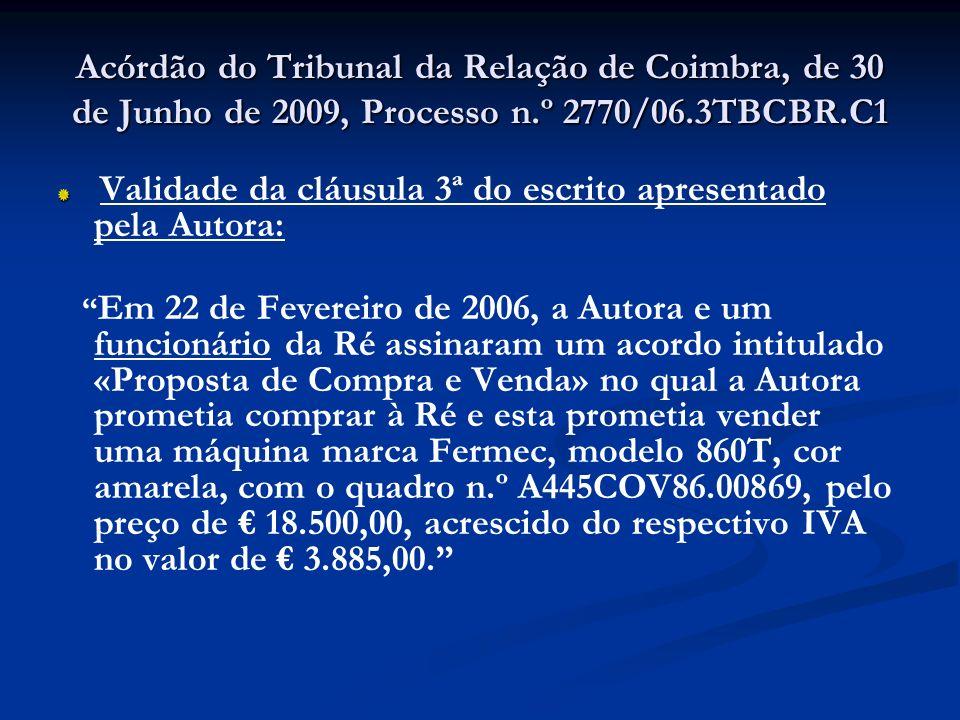 Acórdão do Tribunal da Relação de Coimbra, de 30 de Junho de 2009, Processo n.º 2770/06.3TBCBR.C1 Validade da cláusula 3ª do escrito apresentado pela