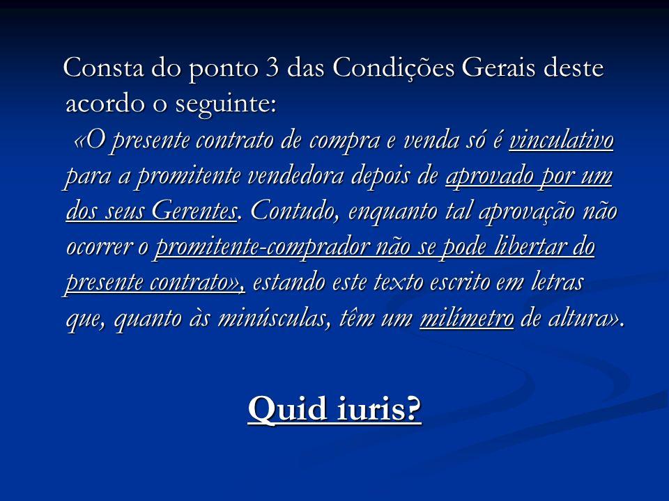 Consta do ponto 3 das Condições Gerais deste acordo o seguinte: «O presente contrato de compra e venda só é vinculativo para a promitente vendedora de