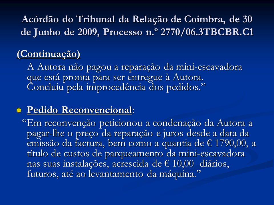 Acórdão do Tribunal da Relação de Coimbra, de 30 de Junho de 2009, Processo n.º 2770/06.3TBCBR.C1 (Continuação) A Autora não pagou a reparação da mini