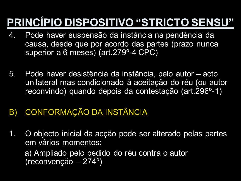 PRINCÍPIO DISPOSITIVO STRICTO SENSU 4.Pode haver suspensão da instância na pendência da causa, desde que por acordo das partes (prazo nunca superior a
