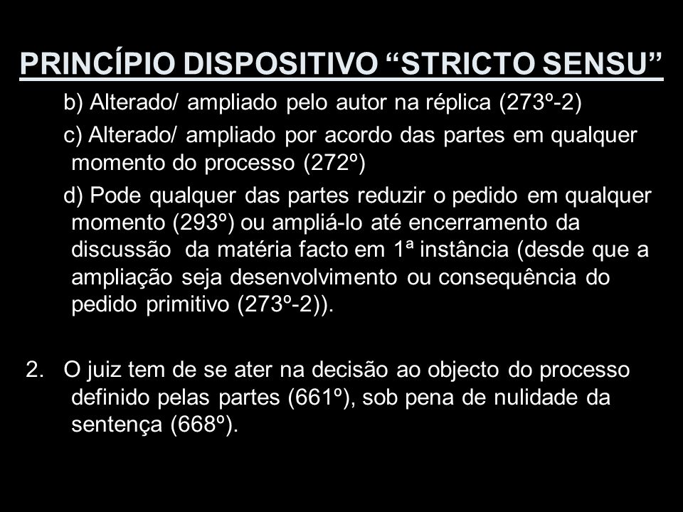 PRINCÍPIO DISPOSITIVO STRICTO SENSU 3.