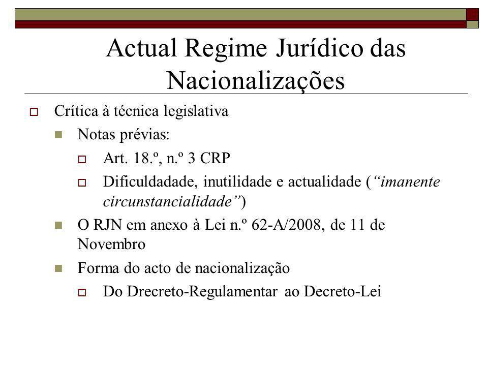 Actual Regime Jurídico das Nacionalizações Crítica à técnica legislativa Notas prévias: Art.