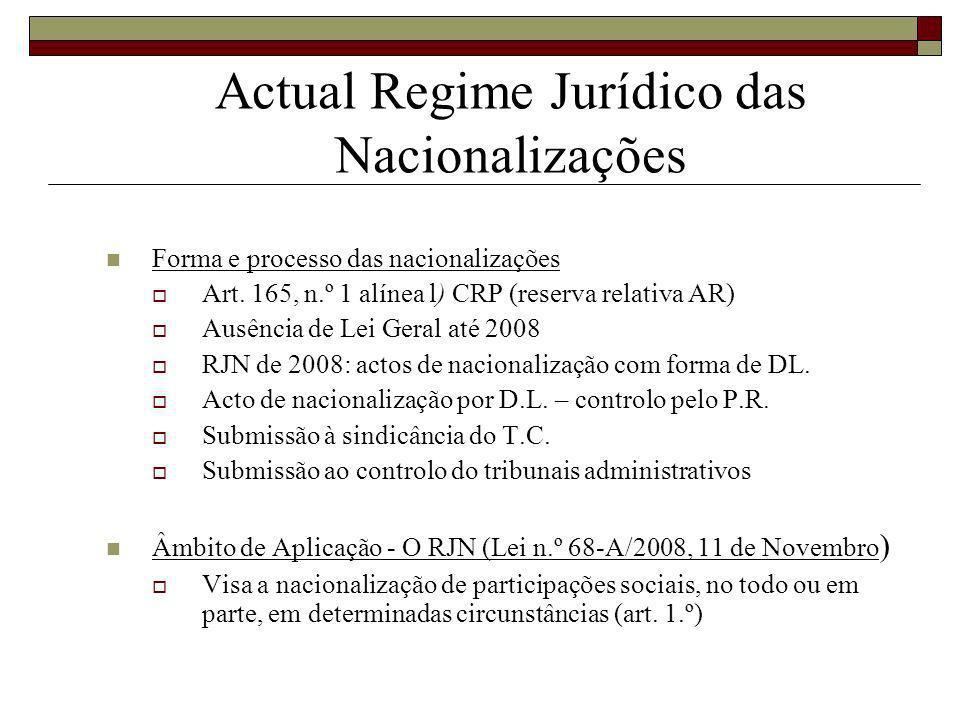 Actual Regime Jurídico das Nacionalizações Forma e processo das nacionalizações Art.