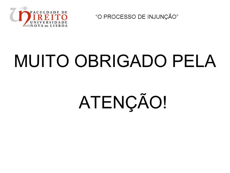O PROCESSO DE INJUNÇÃO MUITO OBRIGADO PELA ATENÇÃO!